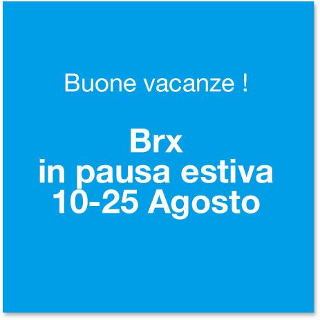 BRX _ Pausa estiva 10-25 Agosto 2019
